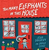 Too many elephants in this house / Ursula Dubosarsky ; pictures by Andrew Joyner
