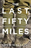 The last fifty miles : Australia and the end of the Great War / Adam Wakeling