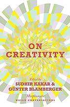 On Creativity by Sudhir Kakar