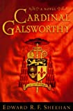 Cardinal Galsworthy / Edward R. F. Sheehan