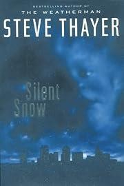 Silent Snow de Steve Thayer