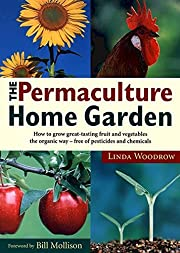 Permaculture Home Garden: How To Grow Great…