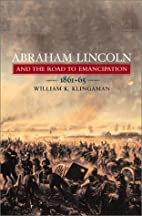 Abraham Lincoln and the Road to Emancipation…