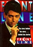 Frontline : the story behind the story-- behind the stories