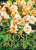 Rose gardens of Australia / Susan Irvine ; photography by Simon Griffiths