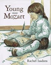 Young Mozart – tekijä: Rachel Isadora