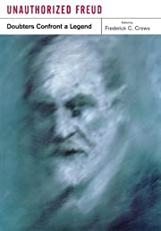 Unauthorized Freud: Doubters Confront a…