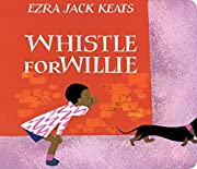 Whistle for Willie Board Book de Ezra Jack…