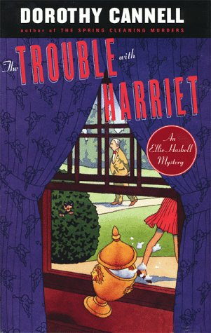 The Trouble with Harriet (Ellie Haskell Mysteries, No. 9), Cannell, Dorothy