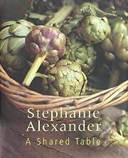 A Shared Table af Stephanie Alexander