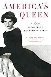 America's Queen: The Life of Jacqueline…