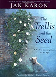 The Trellis and the Seed: A Book of…