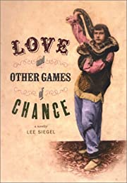 Love and Other Games of Chance: A Novelty by…