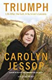Triumph : life after the cult a survivor's lessons / Carolyn Jessop with Laura Palmer