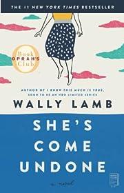 She's Come Undone por Wally Lamb