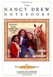 The Lucky Horseshoes (Nancy Drew Notebooks…