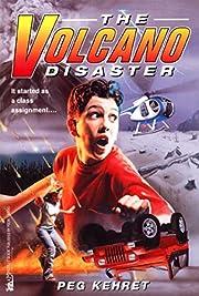 The Volcano Disaster – tekijä: Peg Kehret