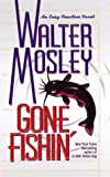 Gone fishin' / Walter Mosley