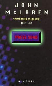 Press Send : A Novel de McLaren, John
