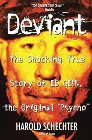 Deviant: The Shocking True Story of Ed Gein,…