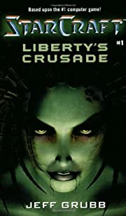 Liberty's Crusade (StarCraft, Book 1) af…