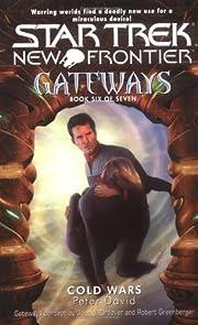 Cold Wars (Star Trek New Frontier: Gateways,…