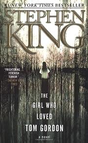 The Girl Who Loved Tom Gordon de Stephen…