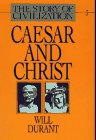 Caesar and Christ (The Story of Civilization…