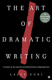 The art of dramatic writing : its basis in…