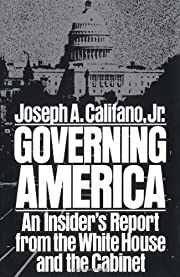 Governing America: An Insider's Report From…