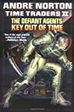 The Defiant Agents/Key Out of Time (Time Traders)