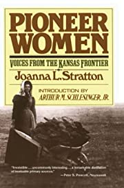 Pioneer Women: Voices from the Kansas…