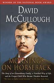 Mornings on Horseback: The Story of an…