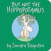 But Not the Hippopotamus (Boynton on Board)…