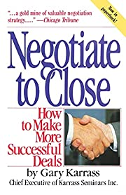 Negotiate to Close: How to Make More…