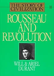 Rousseau and Revolution: A History of…