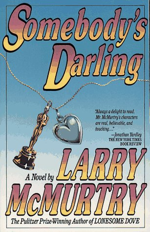 SOMEBODY'S DARLING, McMurtry, Larry