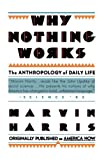 Why nothing works : the anthropology of daily life / Marvin Harris