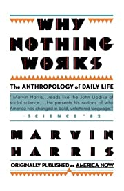 Why Nothing Works: The Anthropology of Daily…