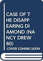 CASE OF THE DISAPPEARING DIAMOND (NANCY DREW…