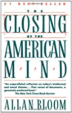 The Closing of the American Mind by Allan…