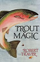Trout Magic by Robert Traver
