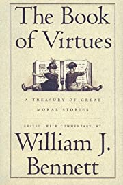 The Book of Virtues: A Treasury of Great…