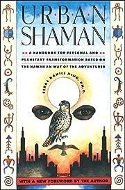 Urban Shaman por Serge Kahili King