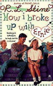 HOW I BROKE UP WITH ERNIE av R.L. Stine