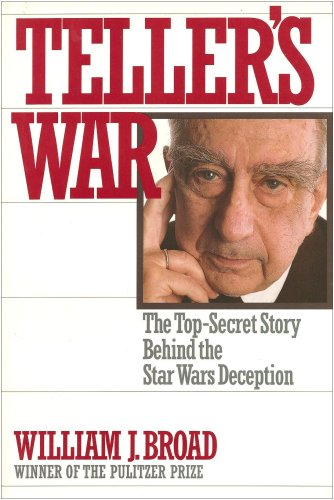 Teller's War: The Top-Secret Story Behind the Star Wars Deception, Broad, William J.