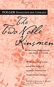 The Two Noble Kinsmen (Folger Shakespeare…