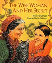 The Wise Woman and Her Secret de Eve Merriam