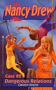 Nancy Drew Files 82: Dangerous Relations av…