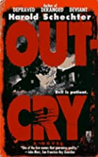 Out-Cry by Harold Schechter